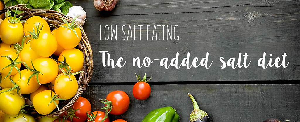 Eating Low Sodium Part One – the No Added Salt Diet