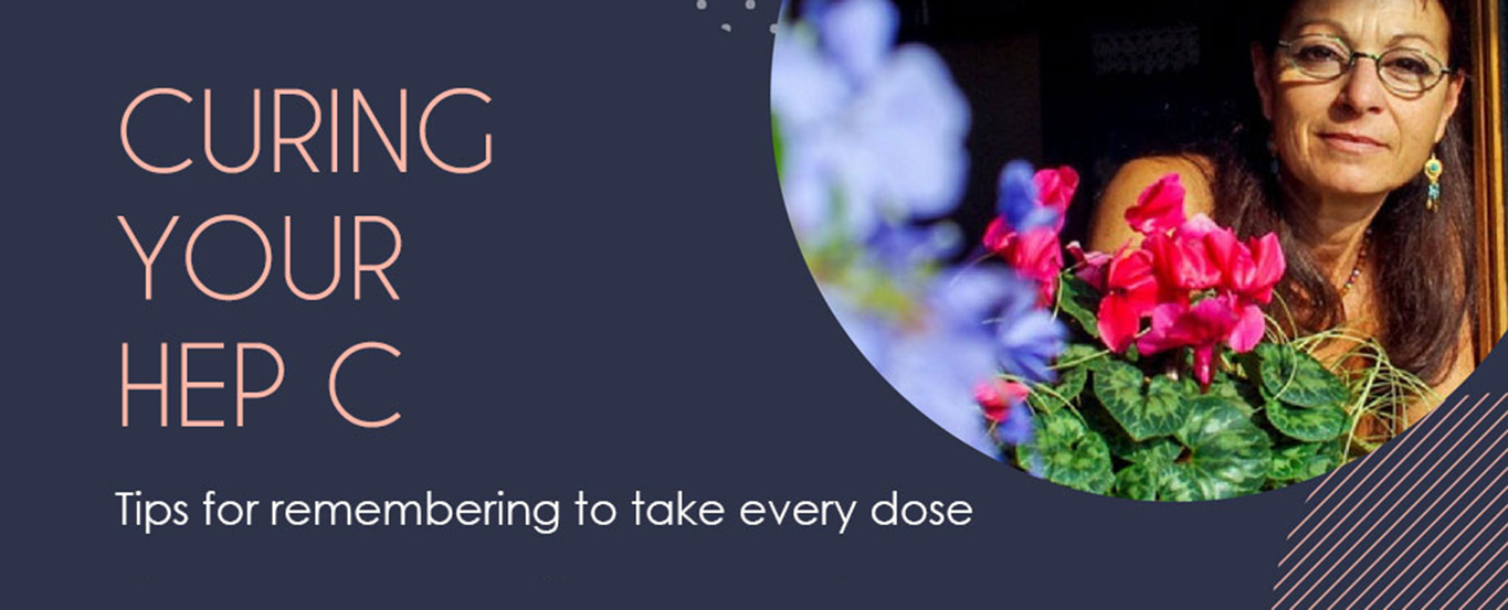 Curing Your Hep C – tips for remembering to take every dose